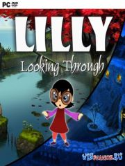 Lilly Looking Through (2013/PC/RUS/ENG/Multi12/RePack by R.G. Механики)