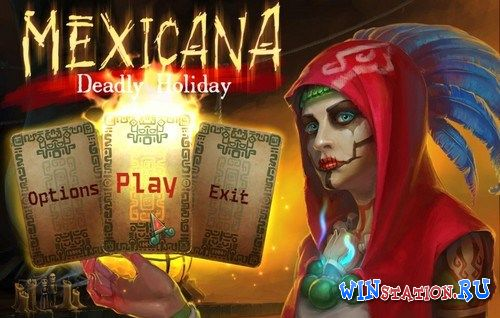 Скачать игру Mexicana Deadly Holiday
