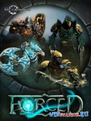 Forced (2013/PC/RUS/ENG/Multi7/RePack)