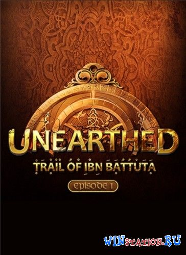 Скачать игру Unearthed: Trail of Ibn Battuta - Episode 1