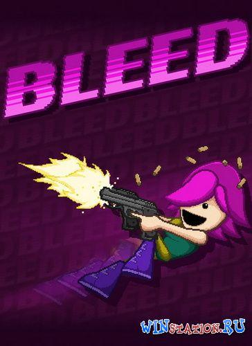 Скачать игру Bleed бесплатно торрентом
