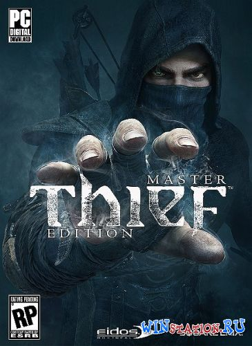 Скачать Thief: Master Thief Edition бесплатно