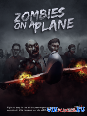 Zombies on a Plane (2014/PC/Eng)