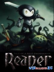 Reaper - Tale of a Pale Swordsman [v.1.3.8.129] (2014/PC/Eng/SteamRip|Let'sРlay)