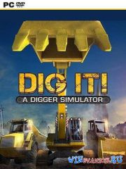 DIG IT! - A Digger Simulator (2014/PC/RUS/ENG/Multi11/L)