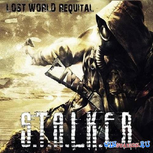 S.T.A.L.K.E.R.: Shadow Of Chernobyl - Lost World Requital (v6.7)