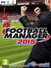 Football Manager 2015 (2014/PC/RUS/ENG/RePack by xatab)