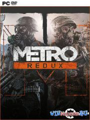 Metro Redux Dilogy (2014/PC/RUS/ENG/Multi10/RePack by R.G. Механики)