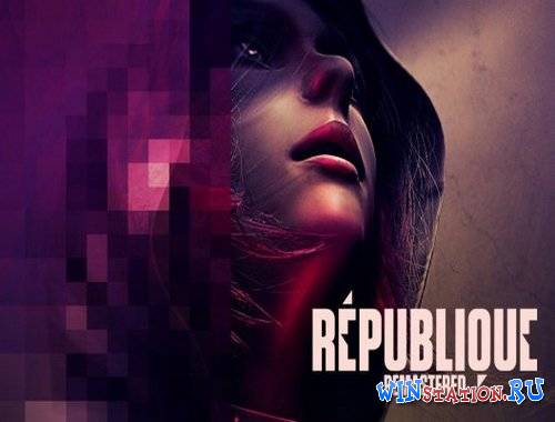 Скачать Republique Remastered v1.0  бесплатно