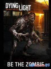 Dying Light Ultimate Edition (2015/PC/RUS/ENG/Repack от xatab)