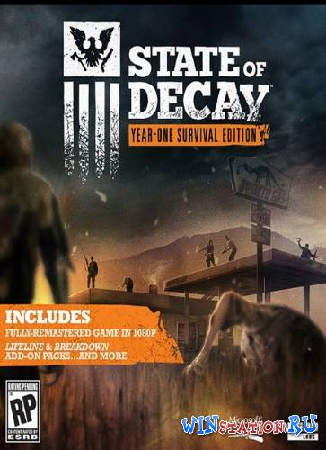 Скачать State of Decay. Year One Survival Edition бесплатно