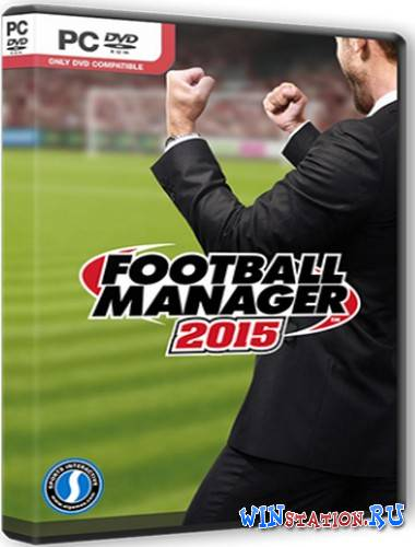 Скачать Football Manager 2015 (SEGA) бесплатно