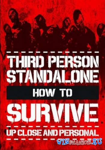 Скачать How To Survive: Third Person Standalone бесплатно