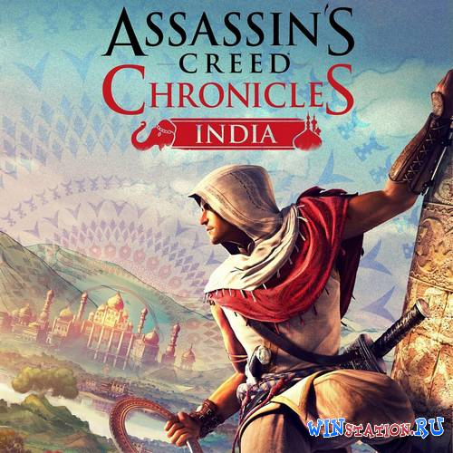 ������� Assassin's Creed Chronicles: ����� / Assassin�s Creed Chronicles: India ���������