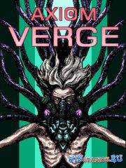 Axiom Verge (2015/RUS/ENG/MULTI7/RePack)