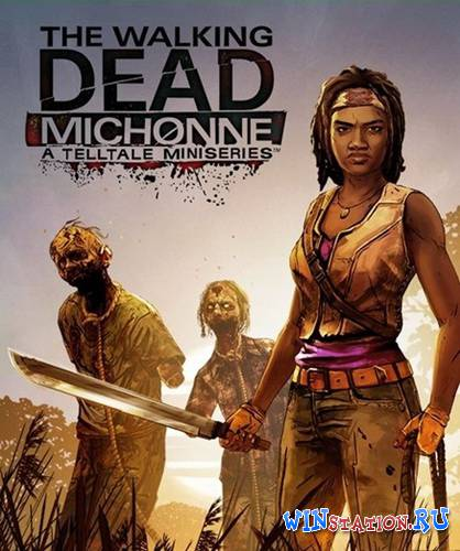 Скачать The Walking Dead: Michonne Episode 1 бесплатно