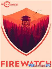 Firewatch (2016|RUS|ENG) PC | RePack от R.G. Механики