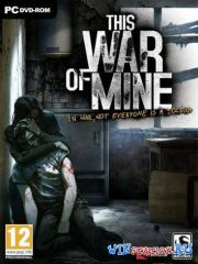This War of Mine [v 2.0.2 + 1 DLC]