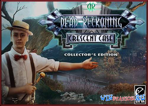 ������� ������ ������ 3: ���� ���������� / Dead Reckoning 3: The Crescent Case  ���������