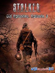 S.T.A.L.K.E.R.: Тени Чернобыля - Old Episodes. Episode 3 (2016/RUS) PC | Repack by SeregA-Lus