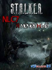 S.T.A.L.K.E.R.: Shadow of Chernobyl - NLC 7. Я - Меченный [BETA]