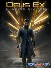 Deus Ex: Mankind Divided - Digital Deluxe Edition (2016/PC/SteamRip/Rus|Eng) от R.G. GameWorks