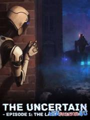 The Uncertain: Episode 1
