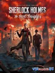 Sherlock Holmes: The Devil's Daughter (2016/PC/Rus|Eng/RePack от qoob)