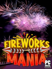 Fireworks Mania - An Explosive Simulator (PC)