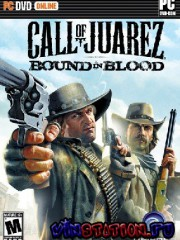 Call Of Juarez Bound In Blood (PC/Eng & Rus ������)