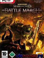 Warhammer: Mark of Chaos - Battle March (PC/RUS)