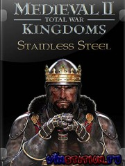 Medieval 2: Total War Kingdoms 1.5 + Stainless Steel 6.1 (3 � 1/Repack/RU)