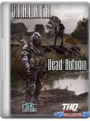 S.T.A.L.K.E.R.: Shadow of Chernobyl - Dead Autumn [v.1.0004]