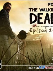 ������� ��������. ������ 1-4 / The Walking Dead: Episode 1-4 *ver.1.3*